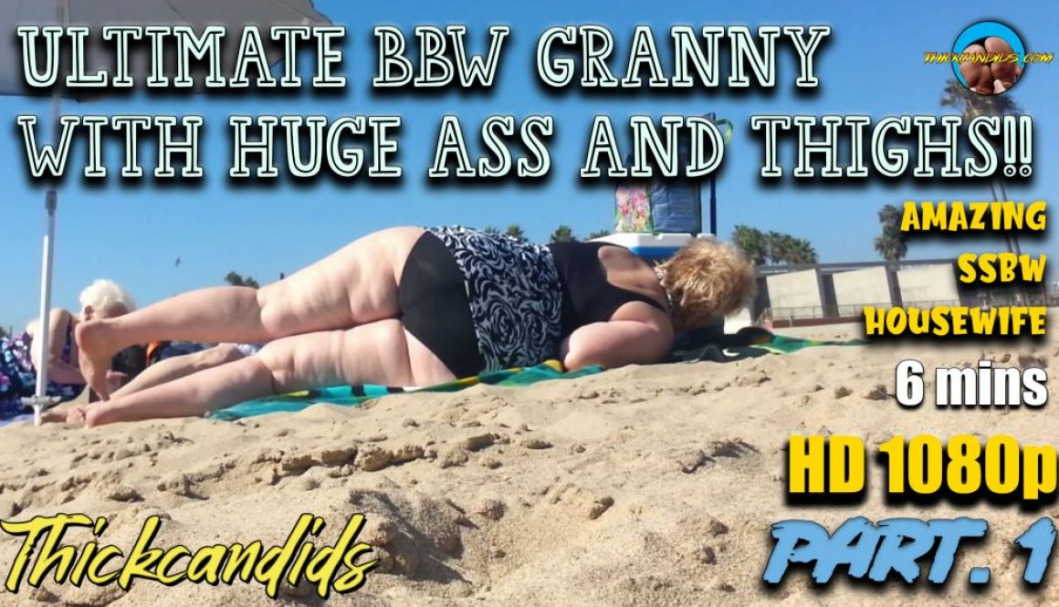 Ultimate-BBW-GRANNY-with-huge-ass-and-thighs!!--Part.-1
