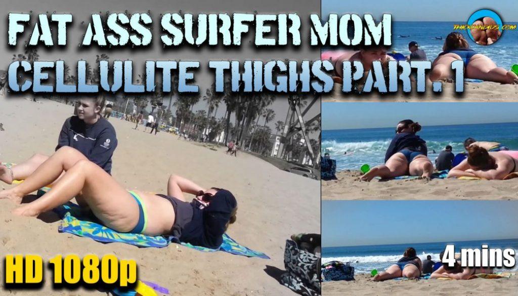 Fat-Ass-surfer-Mom-Cellulite-Thighs-Part.-1