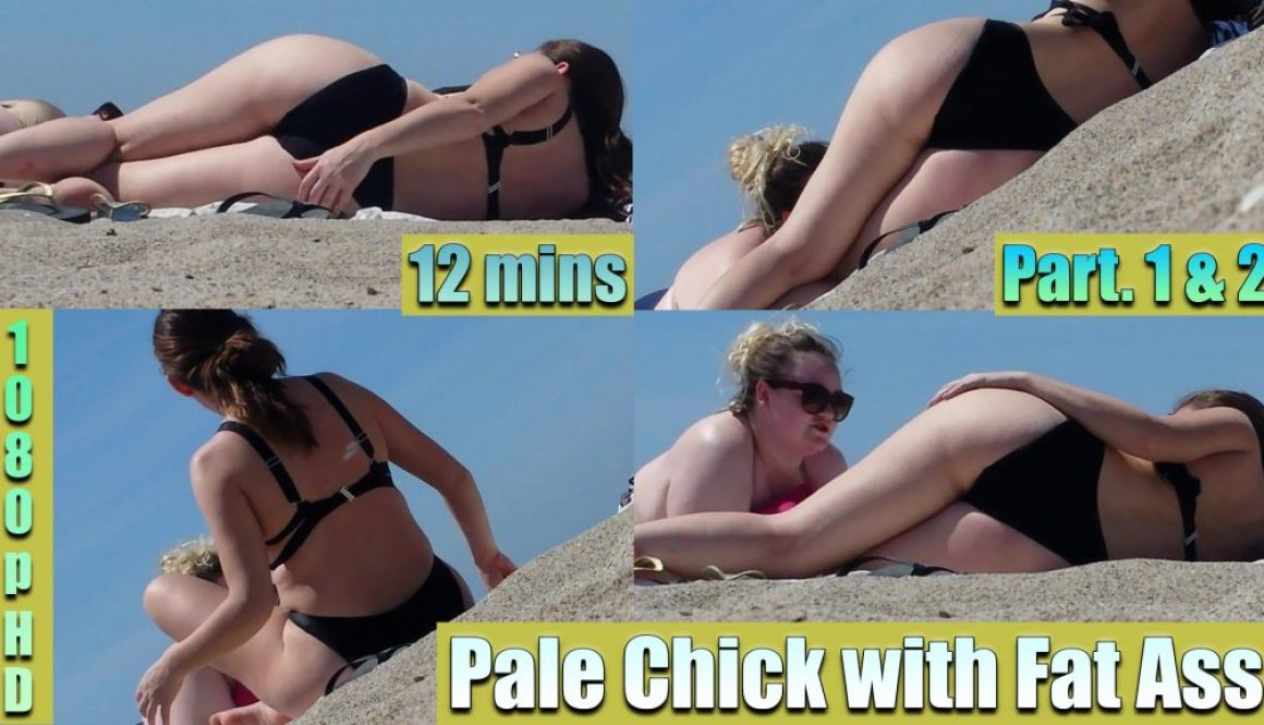 Pale Chick with Fat Ass Part 1 and 2