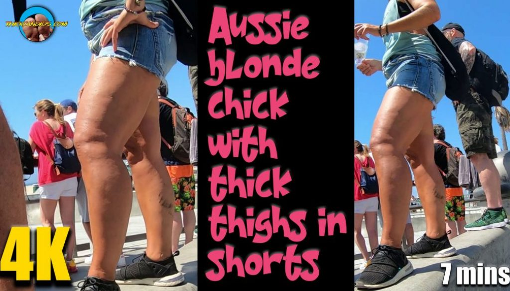 Aussie-blonde-chick-with-thick-thighs-in-shorts