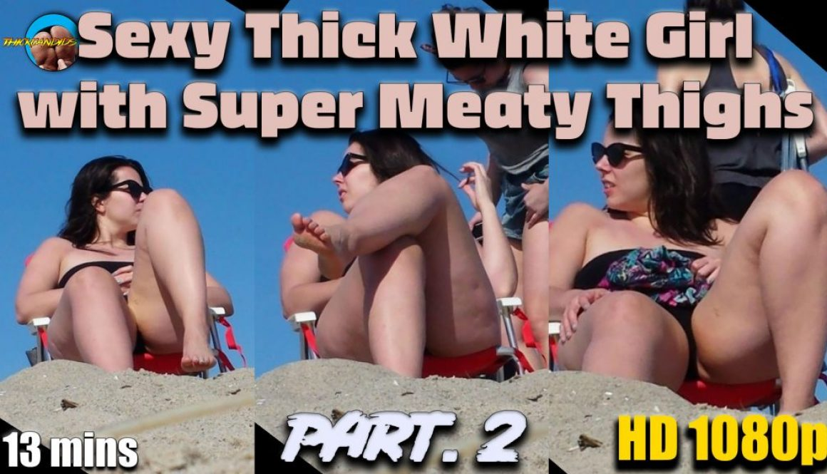 Sexy-Thick-White-Girl-with-Super-Meaty-Thighs-Part.-2