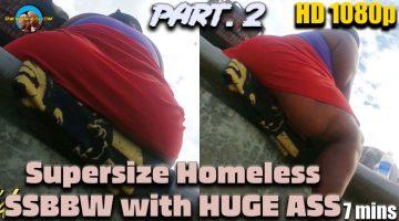 Supersize-Homeless-SSBBW-with-HUGE-ASS----part-2