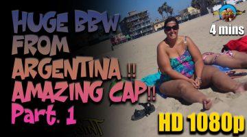 HUGE-BBW-FROM-ARGENTINA-!!-AMAZING-CAP!!-Part.-1